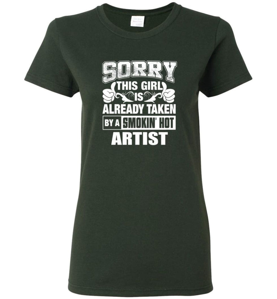 ARTIST Shirt Sorry This Girl Is Already Taken By A Smokin' Hot Women Tee - Forest Green / M - 7