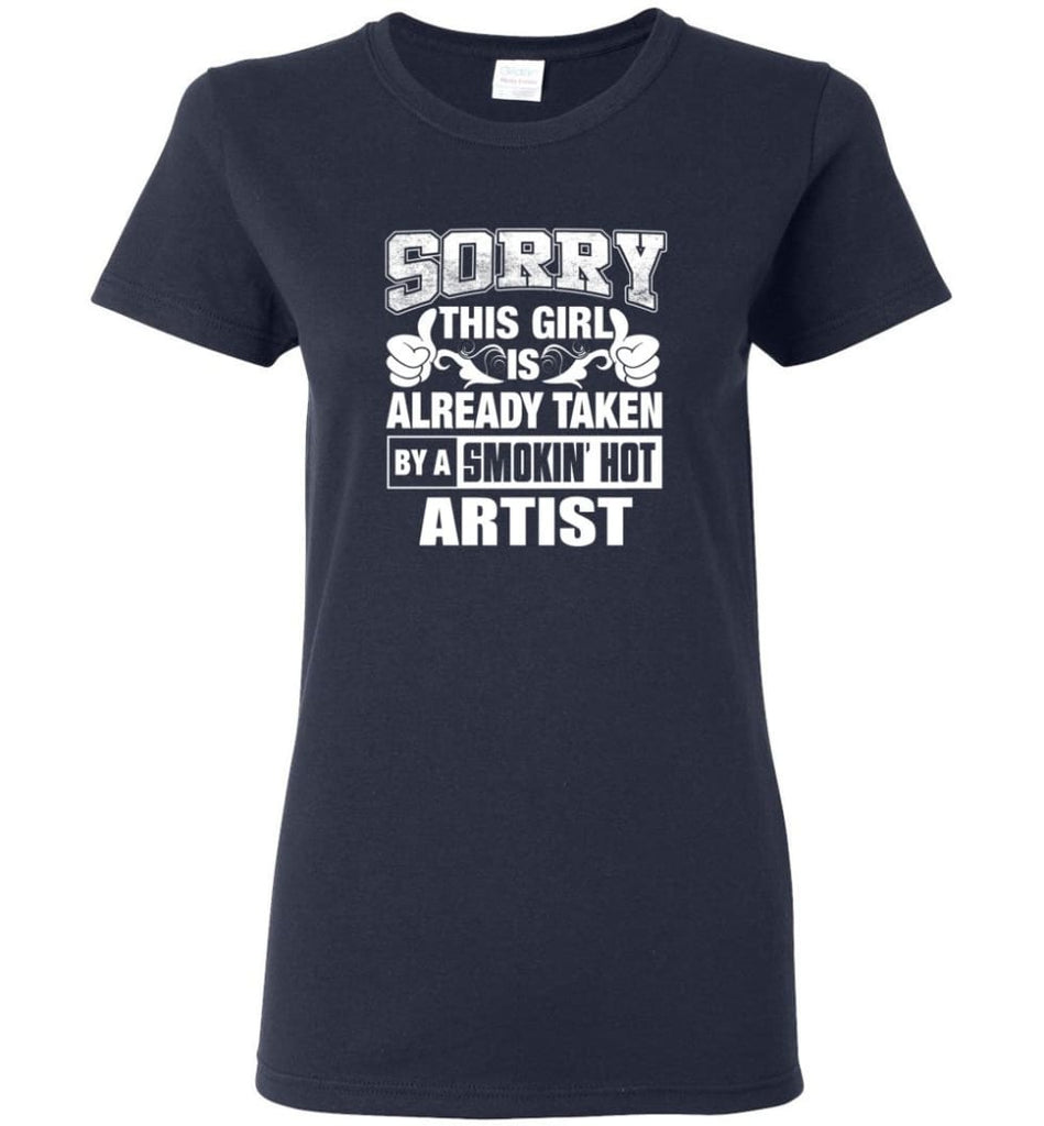ARTIST Shirt Sorry This Girl Is Already Taken By A Smokin' Hot Women Tee - Navy / M - 7