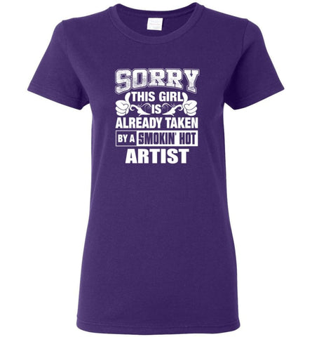 ARTIST Shirt Sorry This Girl Is Already Taken By A Smokin' Hot Women Tee - Purple / M - 7