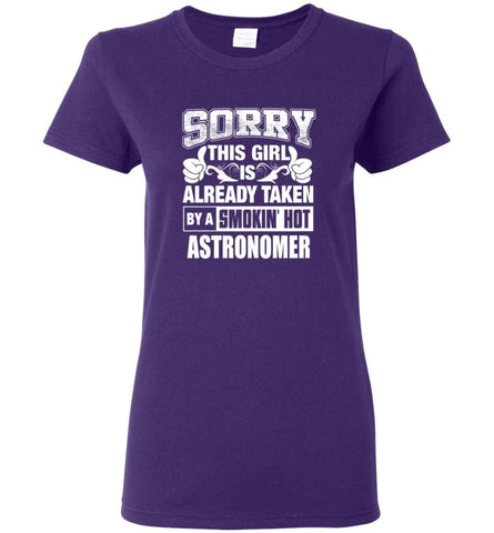 ASTRONOMER Shirt Sorry This Girl Is Already Taken By A Smokin' Hot Women Tee - Purple / M - 11