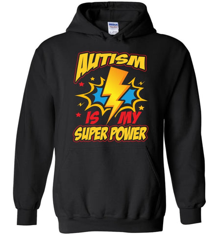 Autism Is My Super Power Shirt Autism Awareness Hoodie - Black / M