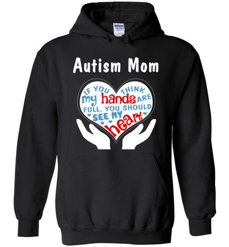 Autism Mom Shirt You Should See My Heart - Hoodie - Black / M