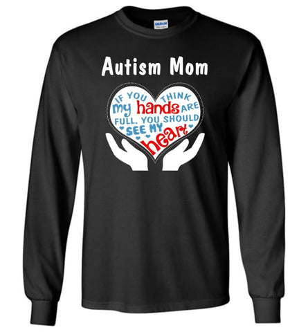 Autism Mom Shirt You Should See My Heart - Long Sleeve T-Shirt - Black / M