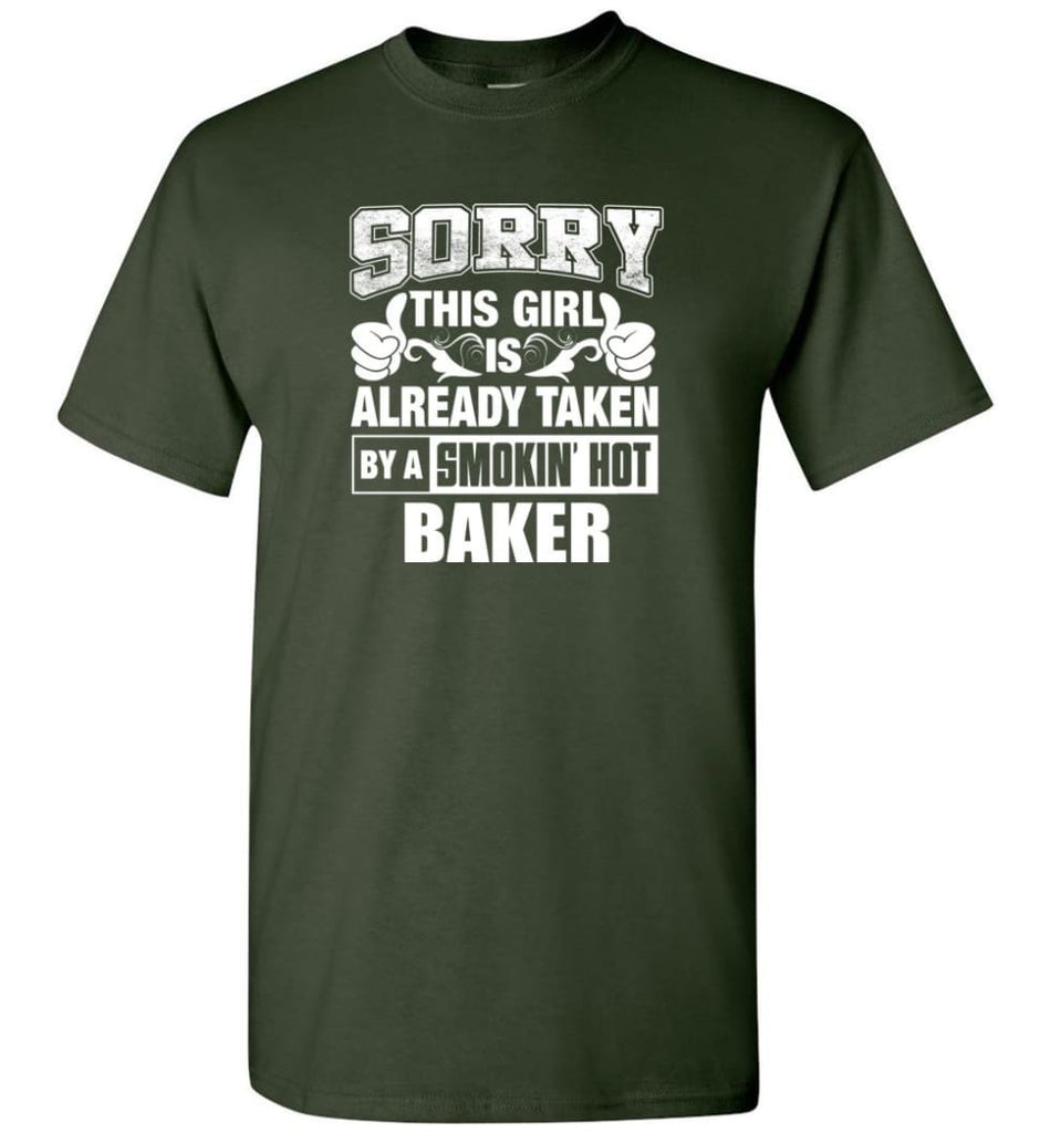 BAKER Shirt Sorry This Girl Is Already Taken By A Smokin' Hot - Short Sleeve T-Shirt - Forest Green / S