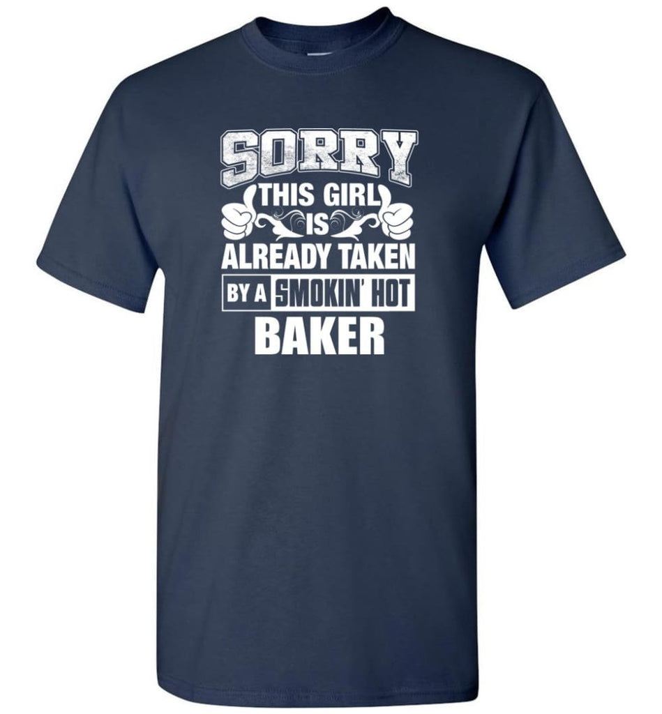 BAKER Shirt Sorry This Girl Is Already Taken By A Smokin' Hot - Short Sleeve T-Shirt - Navy / S
