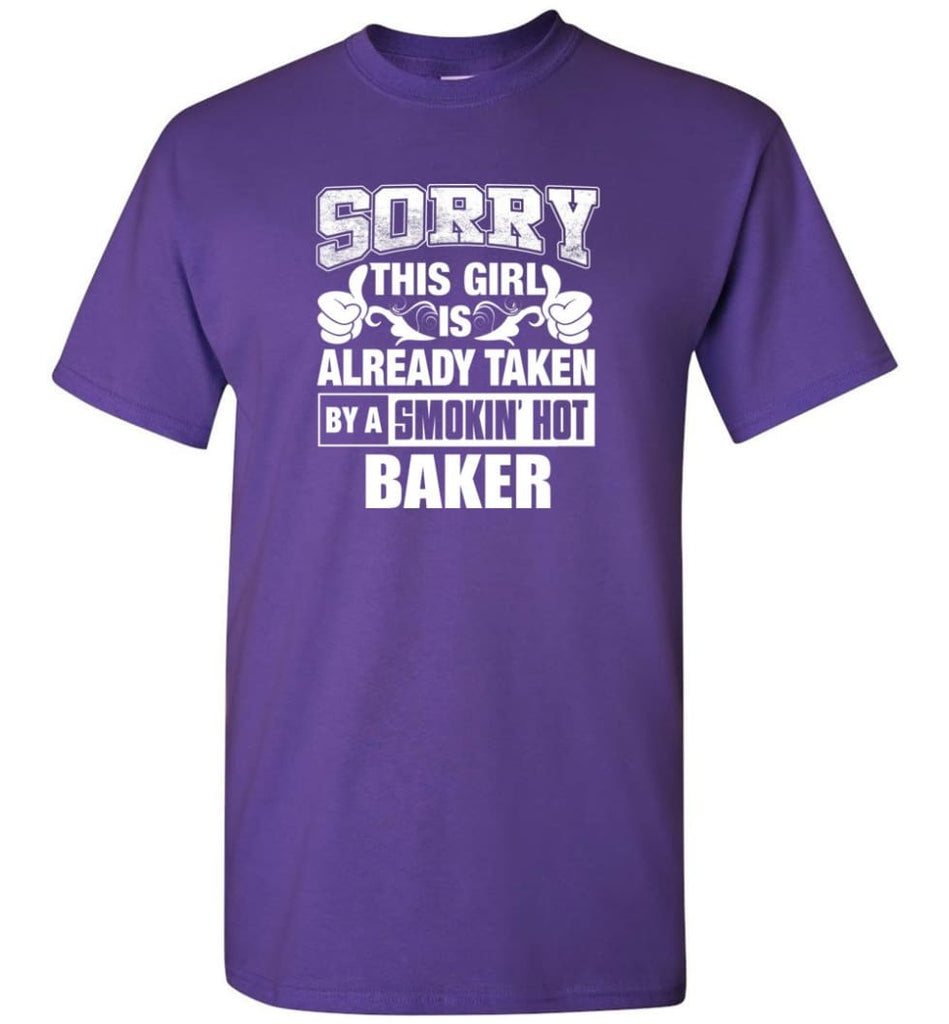 BAKER Shirt Sorry This Girl Is Already Taken By A Smokin' Hot - Short Sleeve T-Shirt - Purple / S