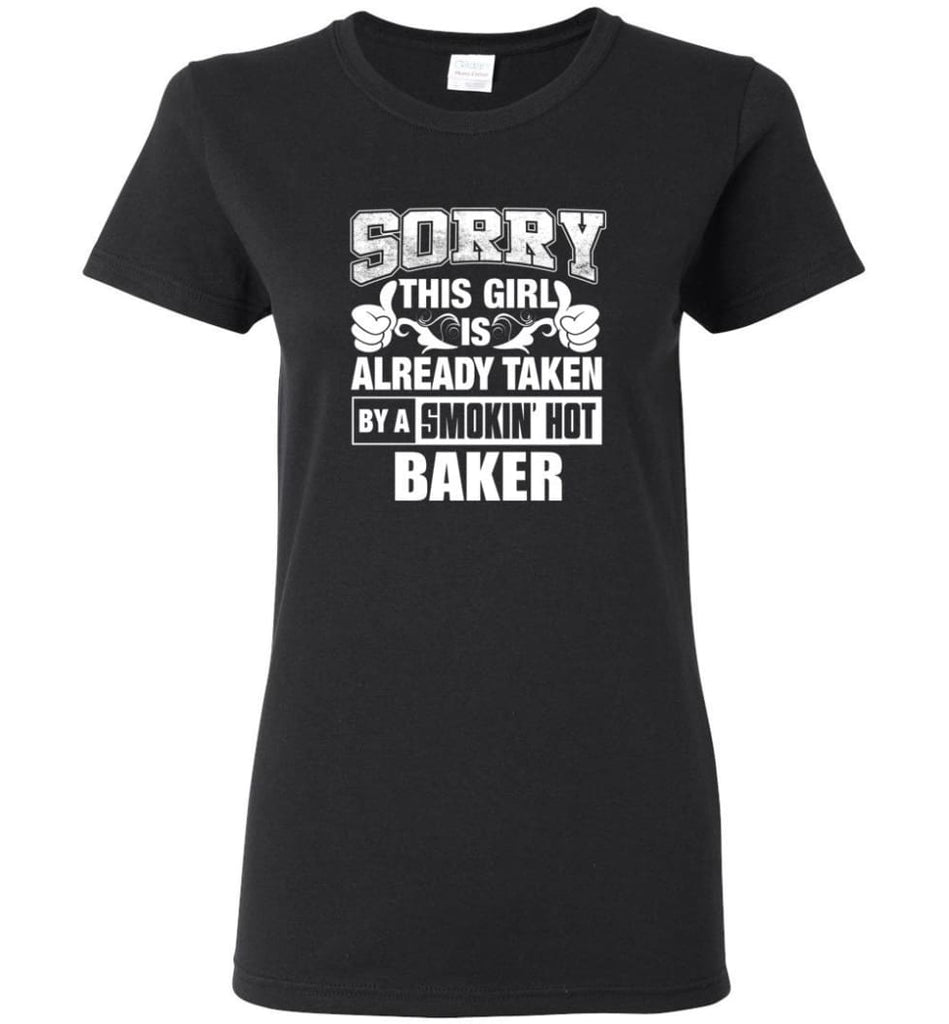 BAKER Shirt Sorry This Girl Is Already Taken By A Smokin' Hot Women Tee - Black / M - 6