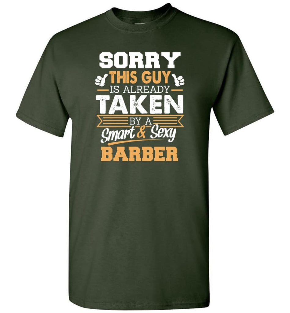 Barber Shirt Cool Gift for Boyfriend Husband or Lover - Short Sleeve T-Shirt - Forest Green / S