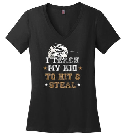 Baseball Lovers Shirt I Teach My Kid To Hit And Steal Ladies V-Neck - Black / M - womens apparel