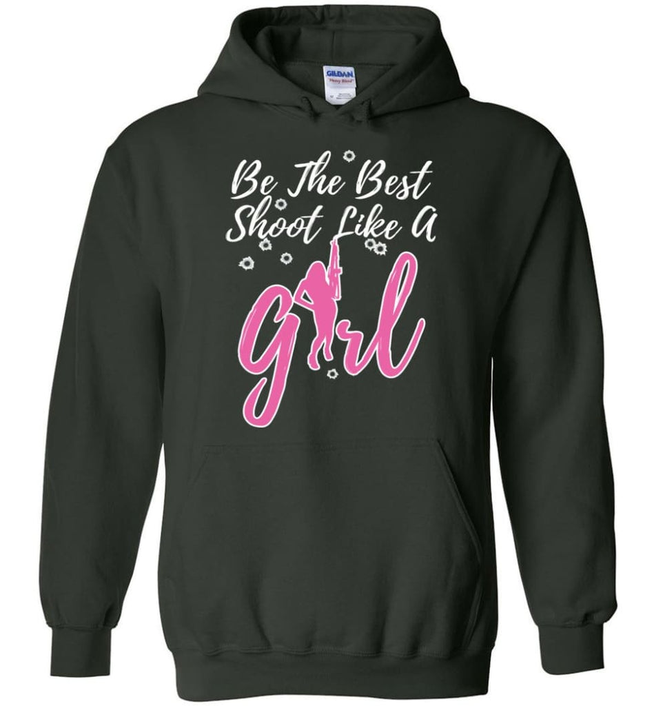 Be The Best Shoot Like A Girl Hoodie - Forest Green / M