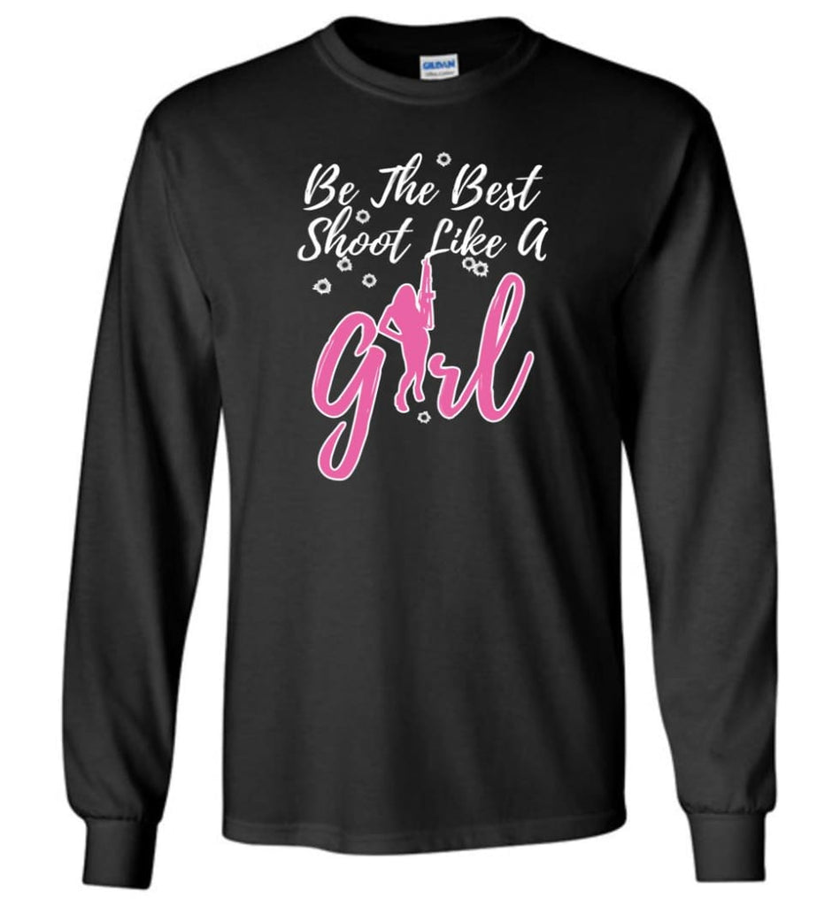 Be The Best Shoot Like A Girl Long Sleeve T-Shirt - Black / M