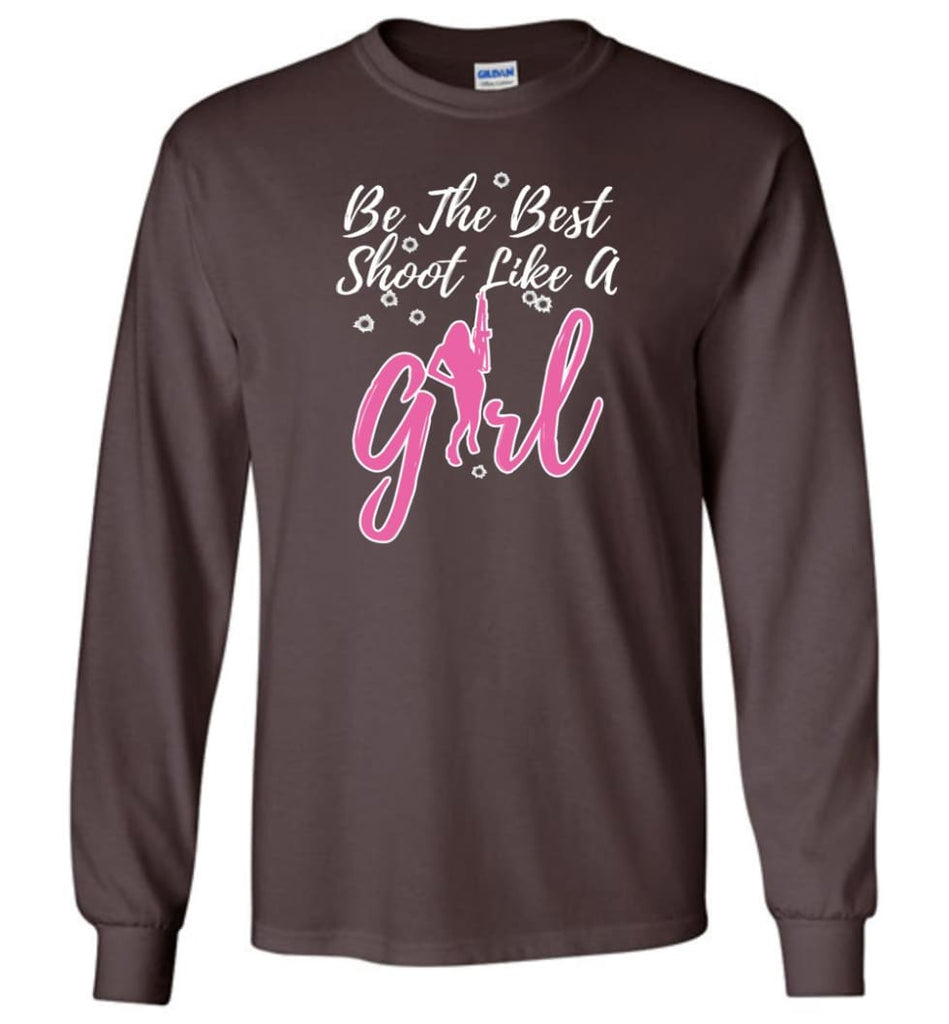 Be The Best Shoot Like A Girl Long Sleeve T-Shirt - Dark Chocolate / M