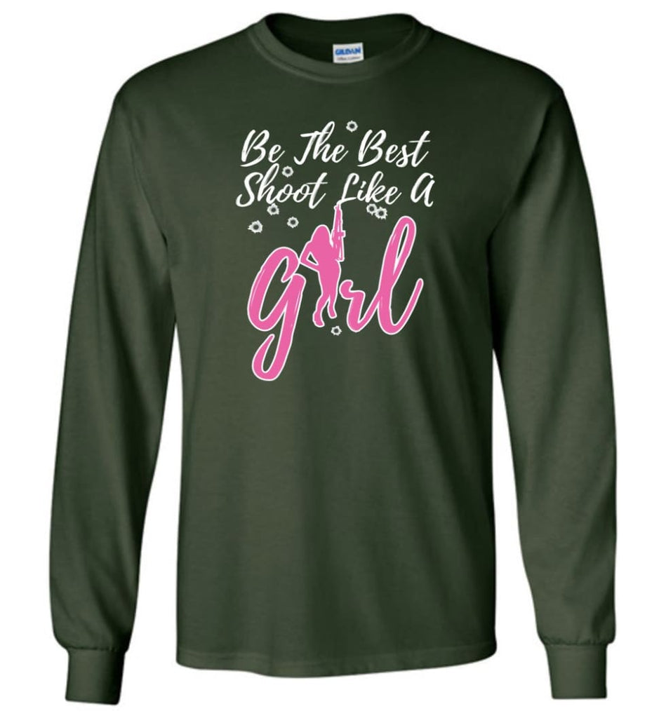 Be The Best Shoot Like A Girl Long Sleeve T-Shirt - Forest Green / M
