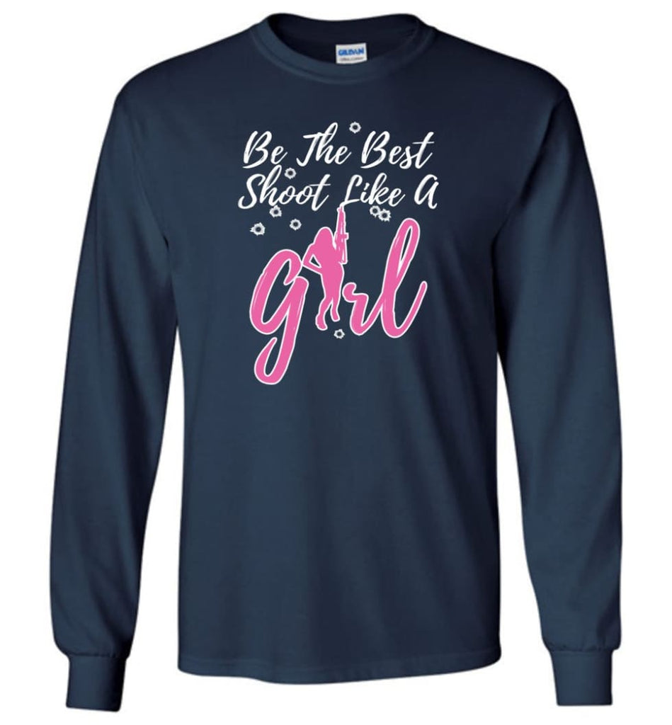 Be The Best Shoot Like A Girl Long Sleeve T-Shirt - Navy / M