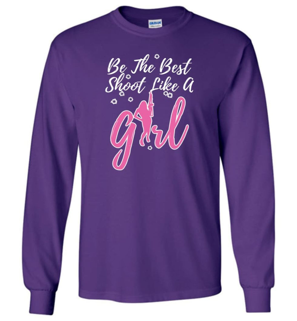 Be The Best Shoot Like A Girl Long Sleeve T-Shirt - Purple / M