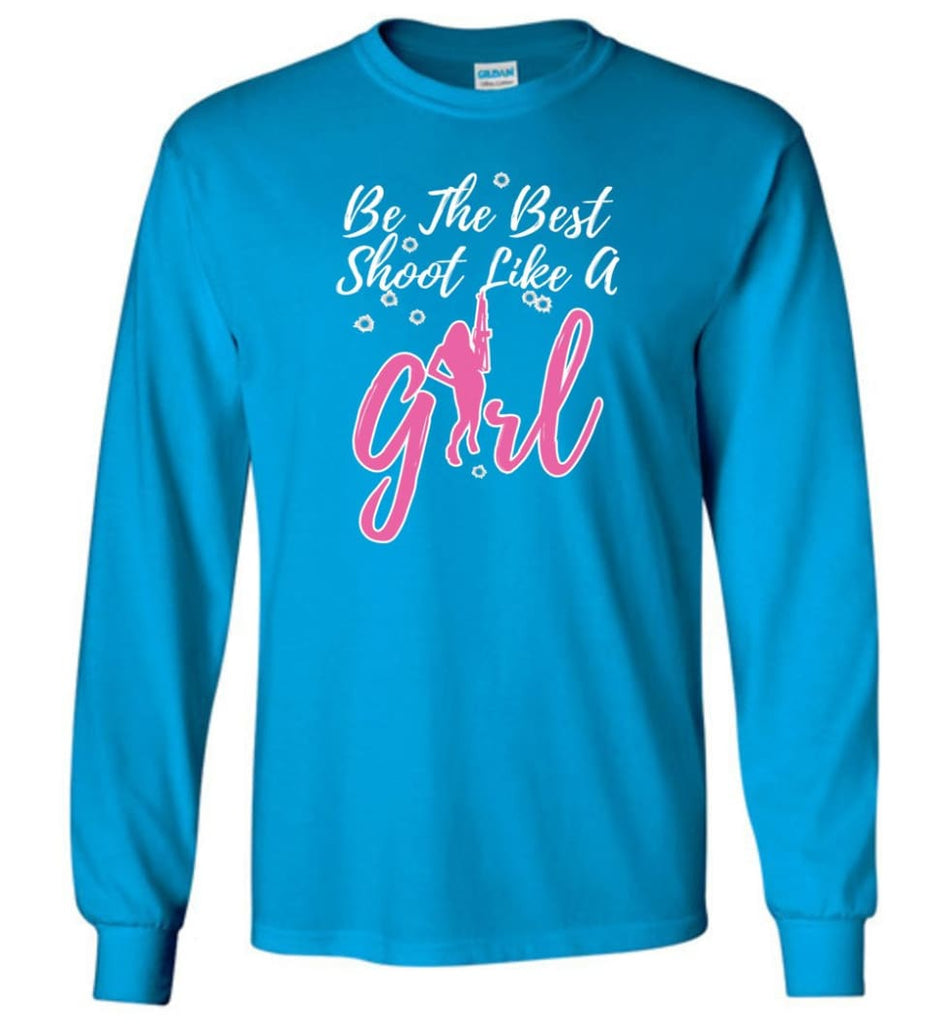 Be The Best Shoot Like A Girl Long Sleeve T-Shirt - Sapphire / M