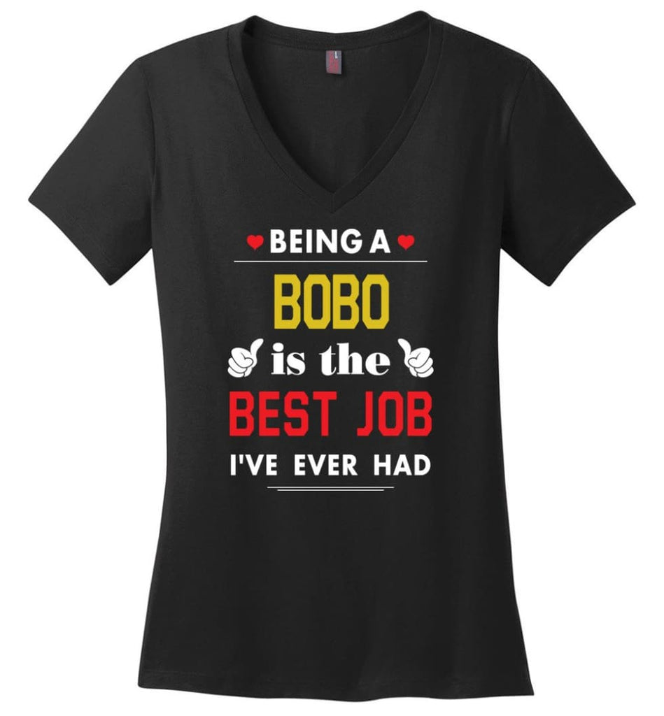 Being A Bobo Is The Best Job Gift For Grandparents Ladies V-Neck - Black / M