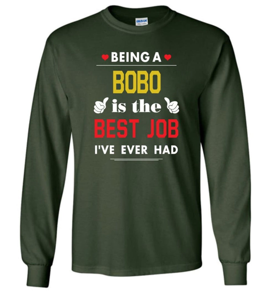 Being A Bobo Is The Best Job Gift For Grandparents Long Sleeve T-Shirt - Forest Green / M