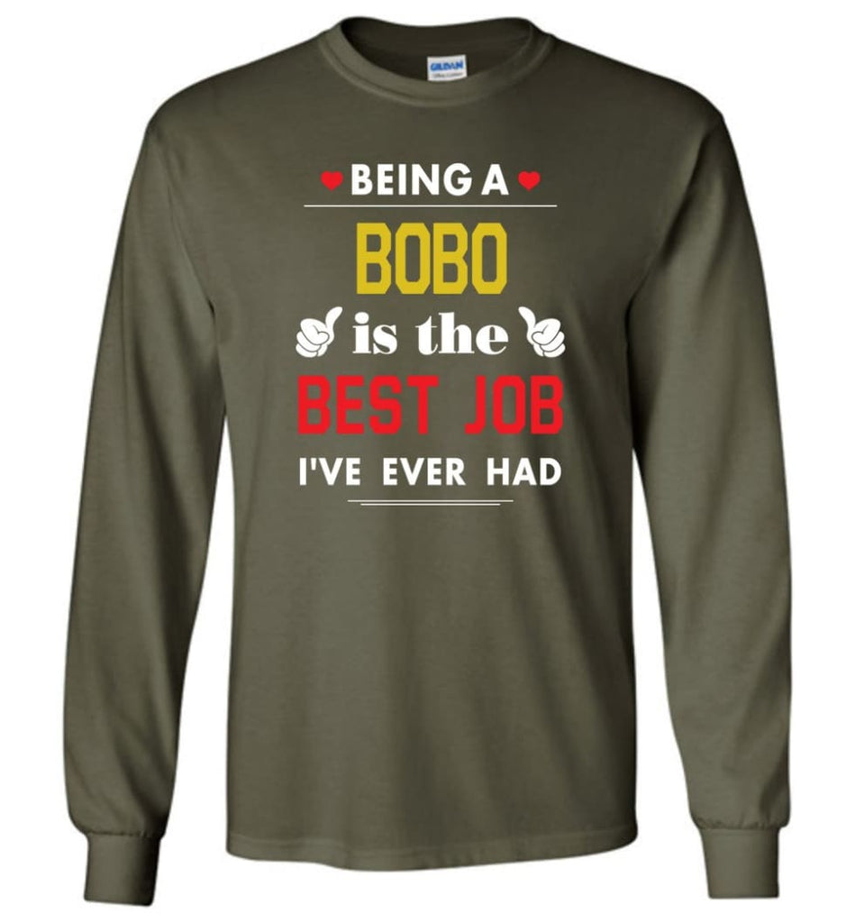 Being A Bobo Is The Best Job Gift For Grandparents Long Sleeve T-Shirt - Military Green / M