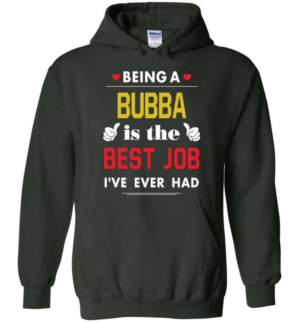Being A Bubba Is The Best Job Gift For Grandparents Hoodie - Forest Green / M