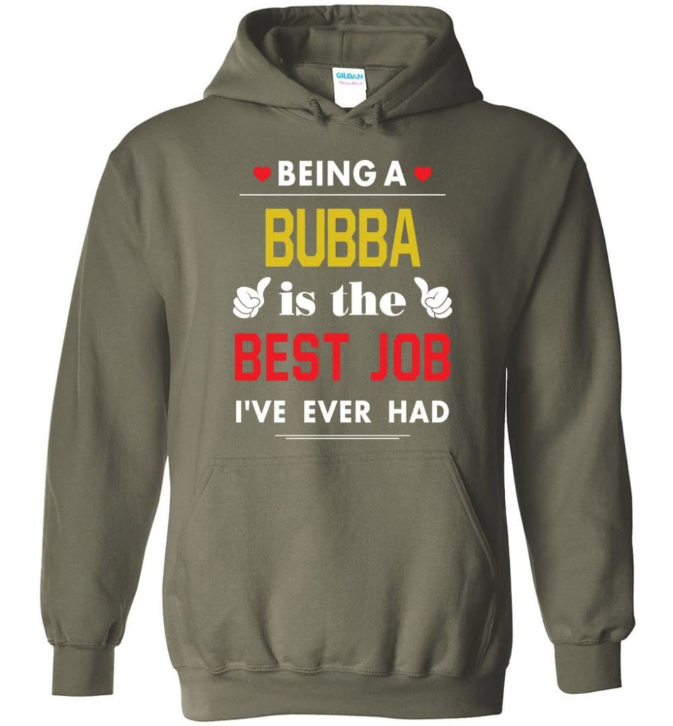 Being A Bubba Is The Best Job Gift For Grandparents Hoodie - Military Green / M