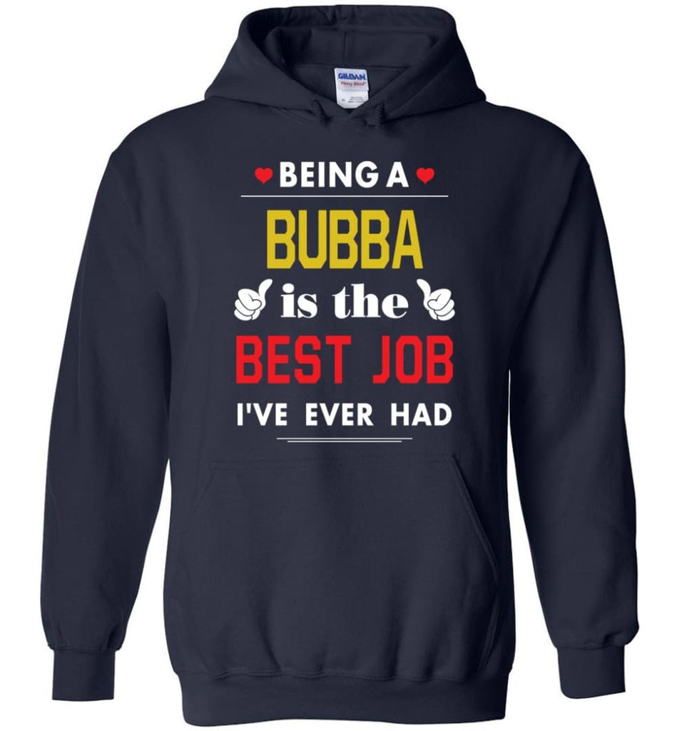 Being A Bubba Is The Best Job Gift For Grandparents Hoodie - Navy / M