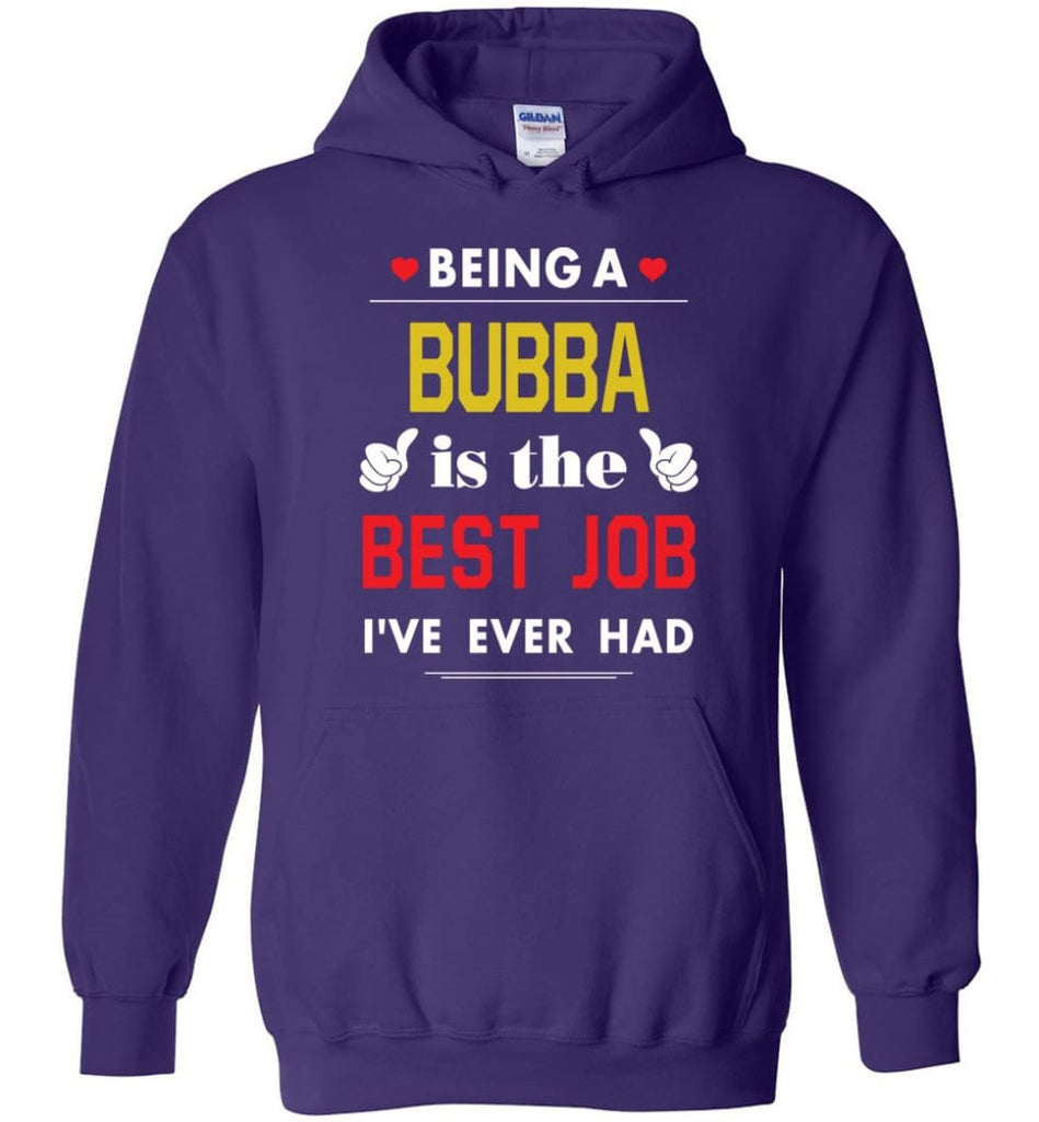 Being A Bubba Is The Best Job Gift For Grandparents Hoodie - Purple / M