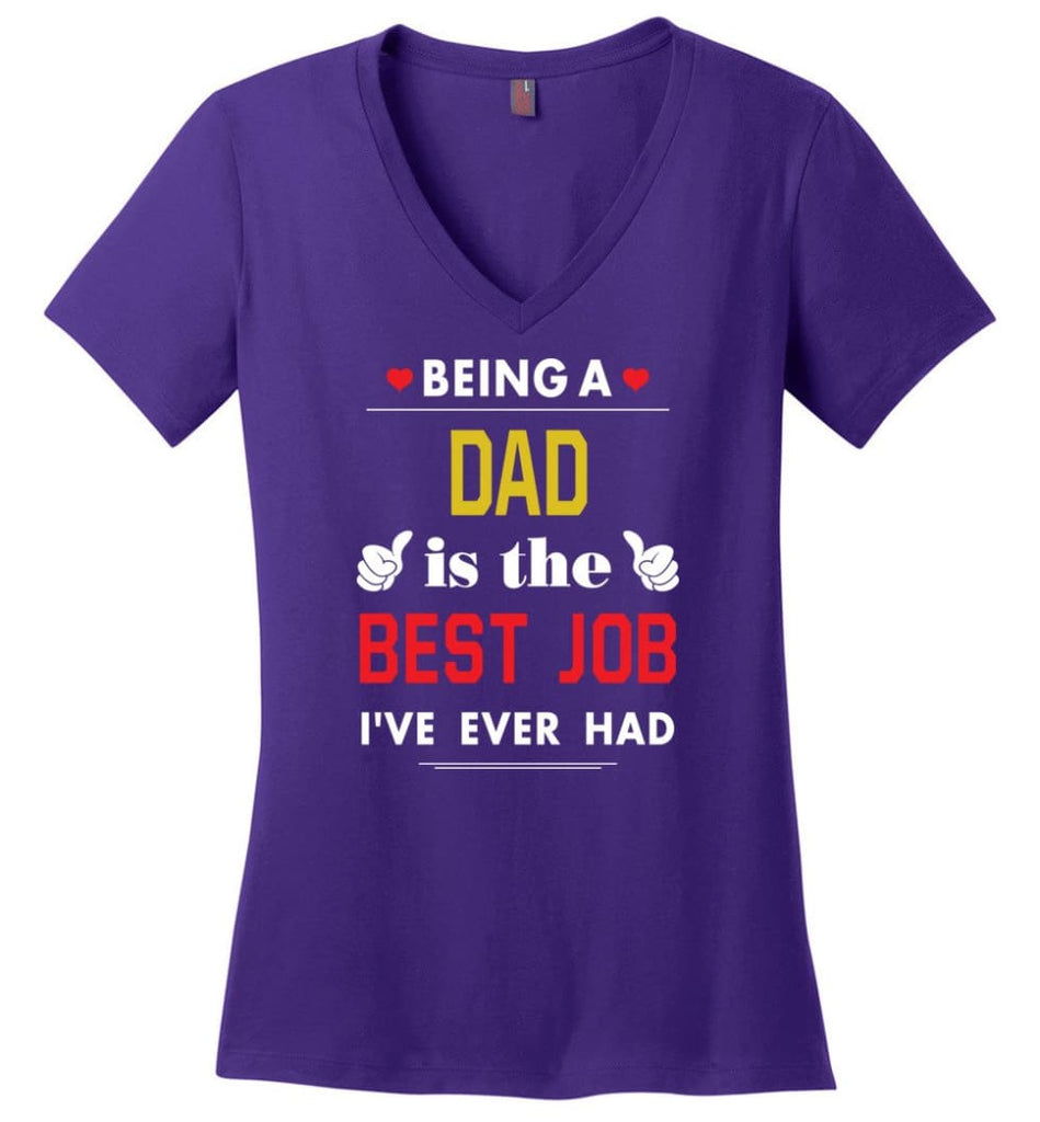 Being A Dad Is The Best Job Gift For Grandparents Ladies V-Neck - Purple / M