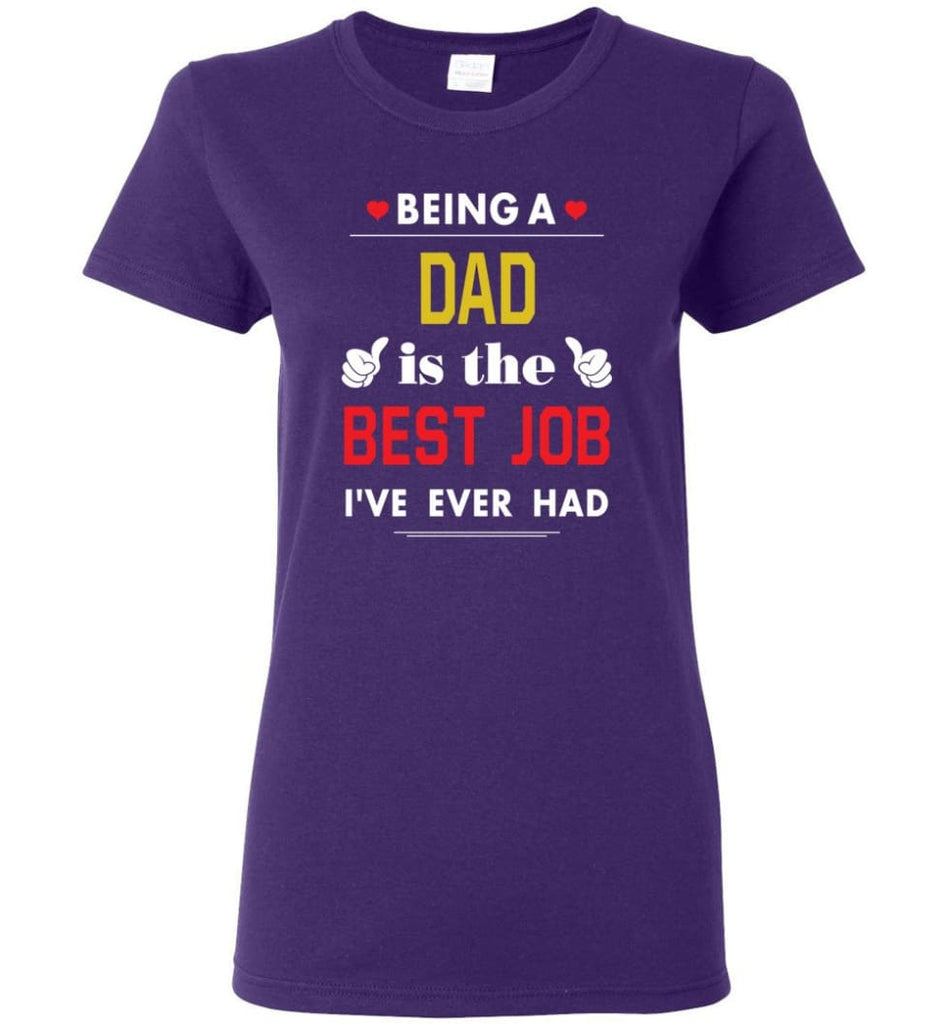 Being A Dad Is The Best Job Gift For Grandparents Women Tee - Purple / M