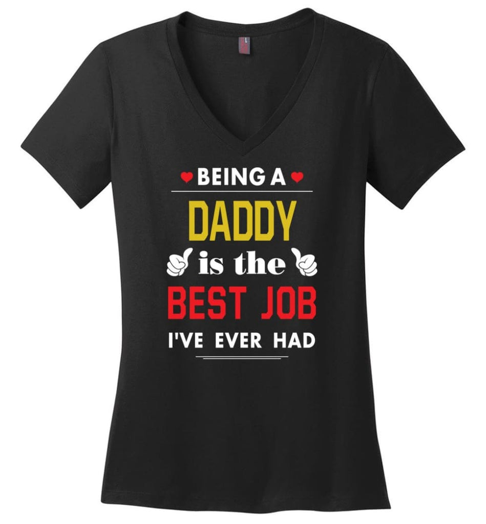 Being A Daddy Is The Best Job Gift For Grandparents Ladies V-Neck - Black / M