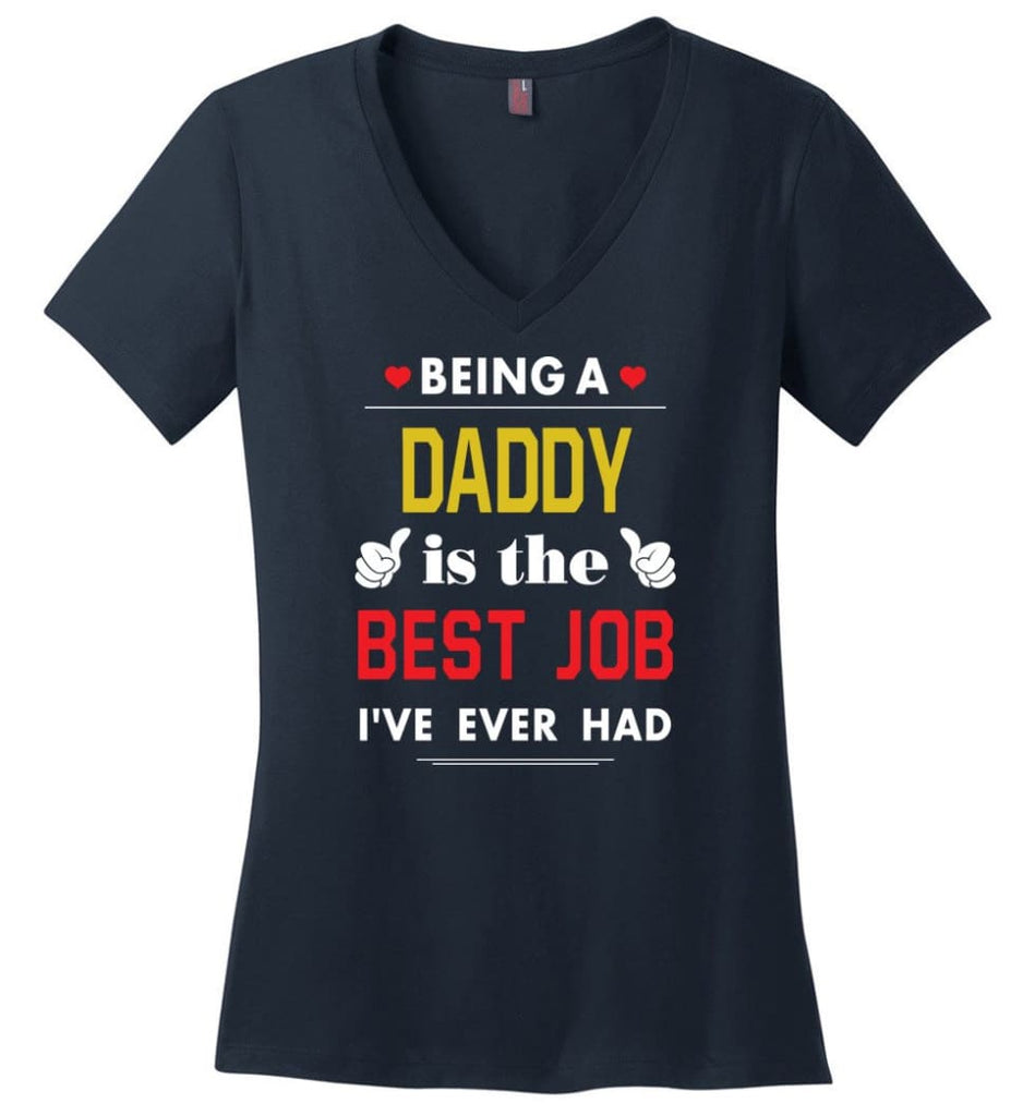 Being A Daddy Is The Best Job Gift For Grandparents Ladies V-Neck - Navy / M