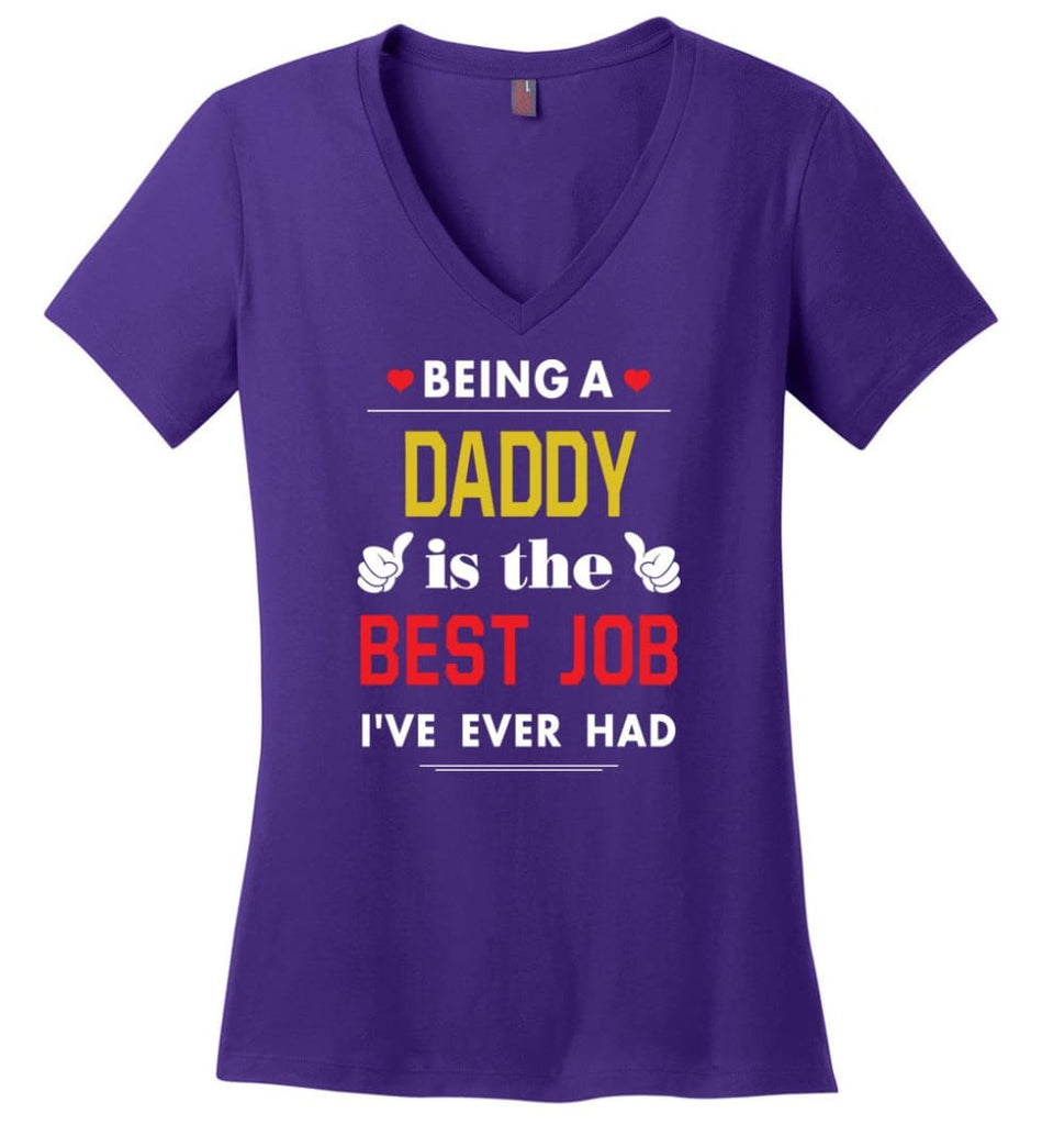 Being A Daddy Is The Best Job Gift For Grandparents Ladies V-Neck - Purple / M