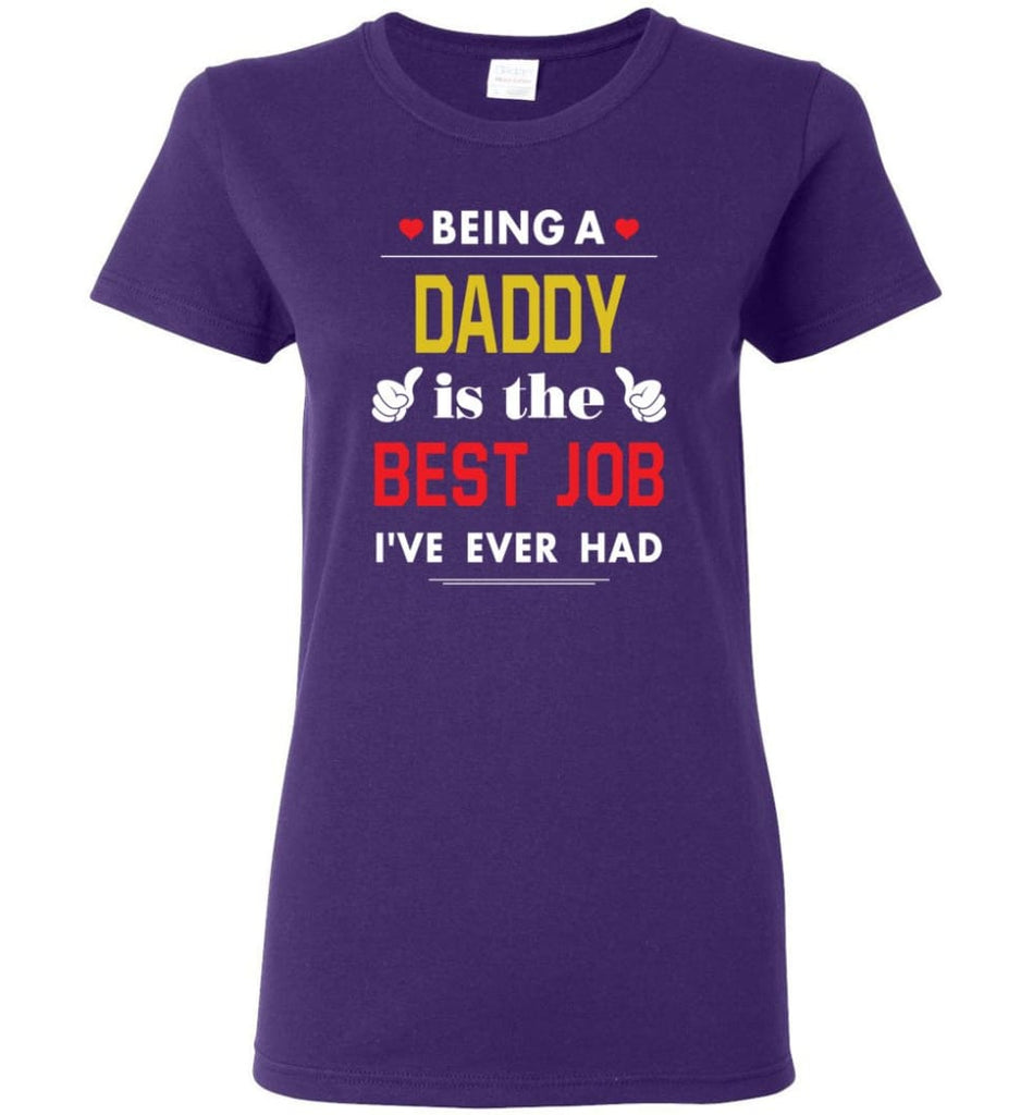 Being A Daddy Is The Best Job Gift For Grandparents Women Tee - Purple / M