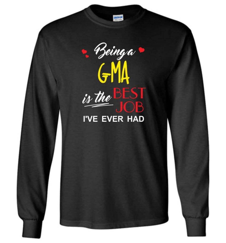 Being A G ma Is The Best Job Gift For Grandparents Long Sleeve T-Shirt - Black / M