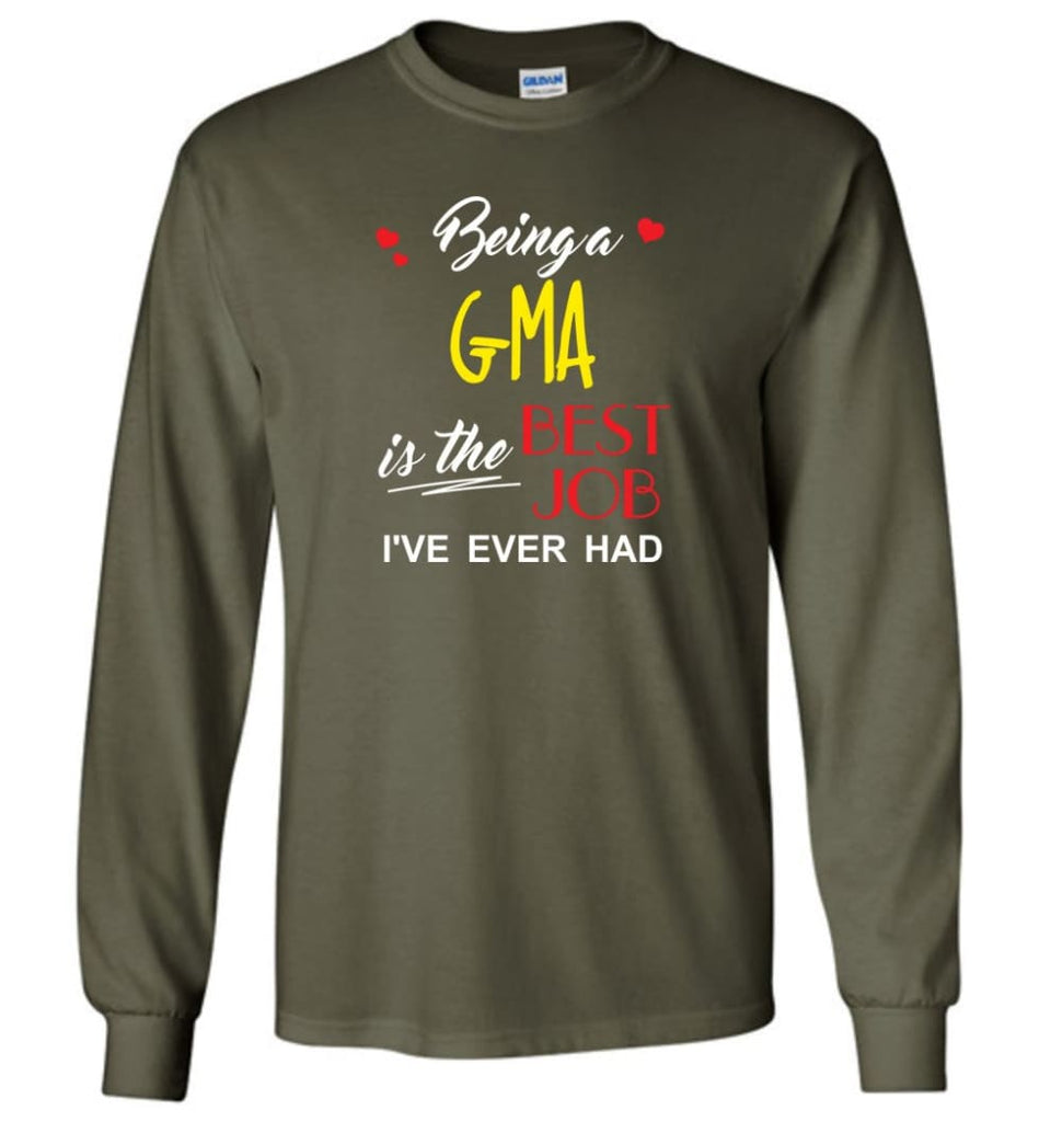 Being A G ma Is The Best Job Gift For Grandparents Long Sleeve T-Shirt - Military Green / M