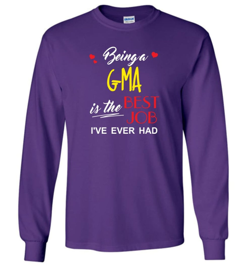 Being A G ma Is The Best Job Gift For Grandparents Long Sleeve T-Shirt - Purple / M