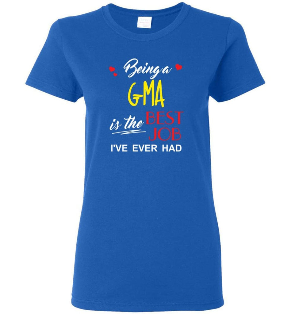 Being A G ma Is The Best Job Gift For Grandparents Women Tee - Royal / M