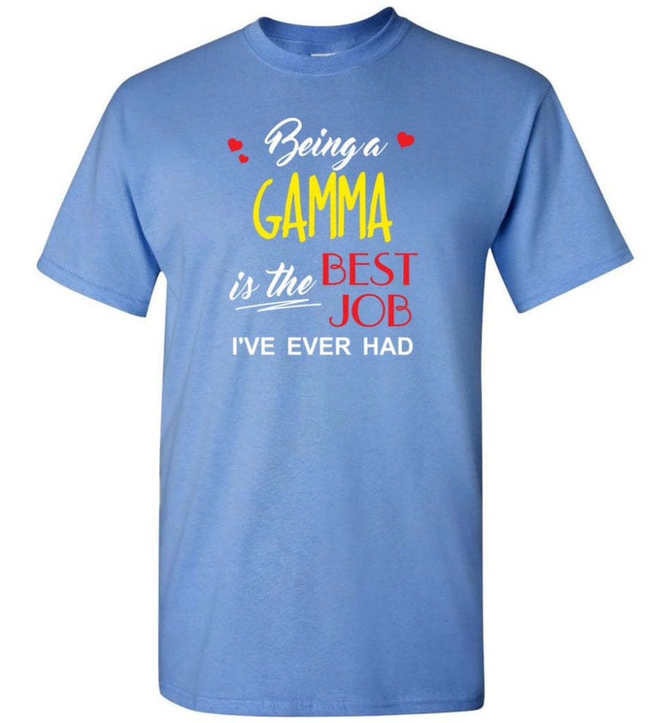 Being A Gamma Is The Best Job Gift For Grandparents T-Shirt - Carolina Blue / S