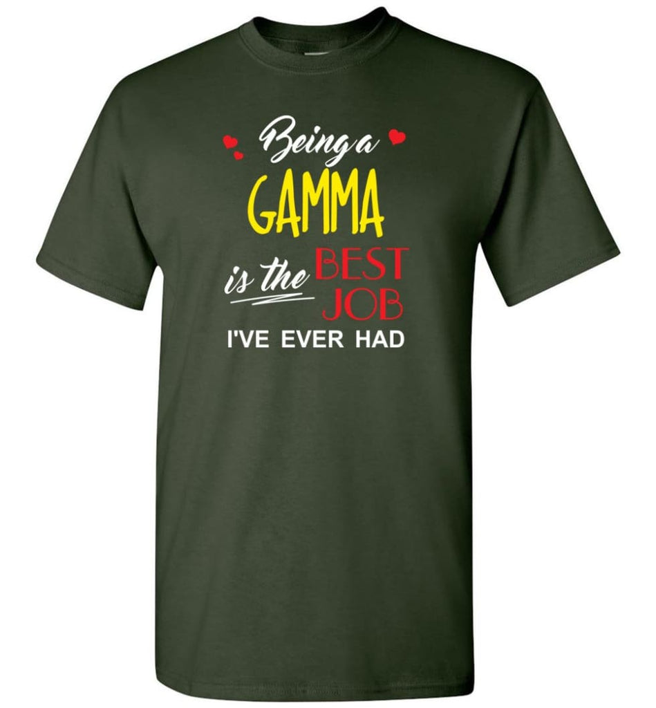 Being A Gamma Is The Best Job Gift For Grandparents T-Shirt - Forest Green / S