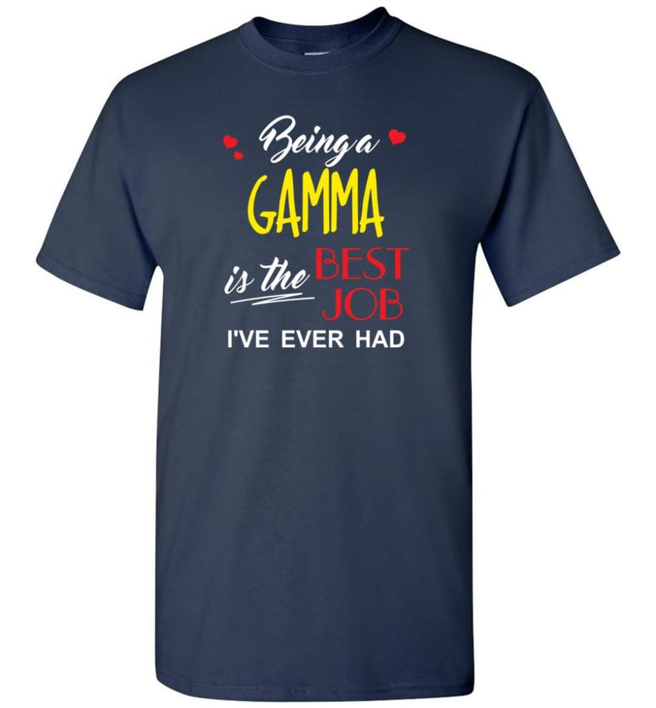 Being A Gamma Is The Best Job Gift For Grandparents T-Shirt - Navy / S