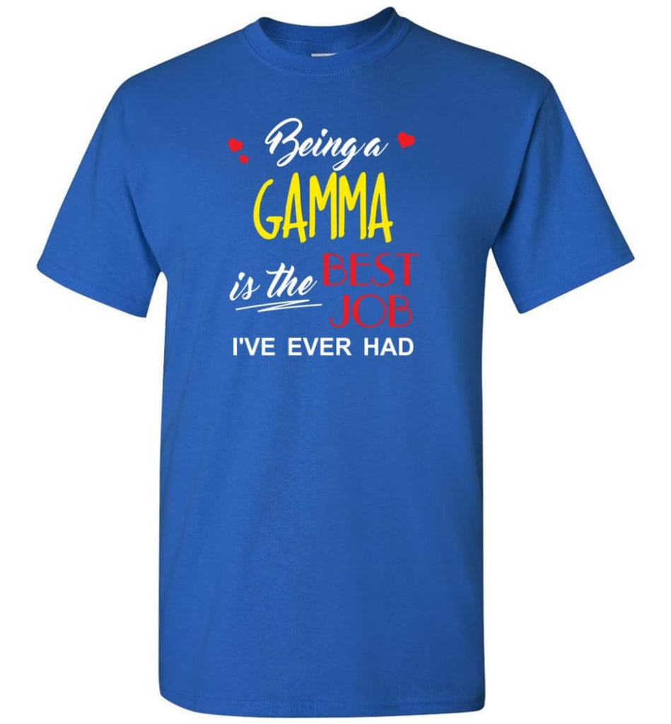 Being A Gamma Is The Best Job Gift For Grandparents T-Shirt - Royal / S