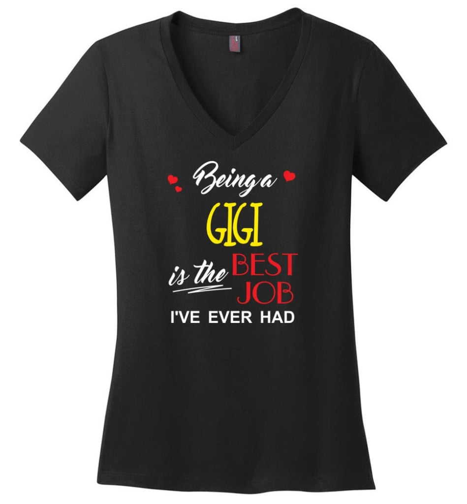 Being A Gigi Is The Best Job Gift For Grandparents Ladies V-Neck - Black / M