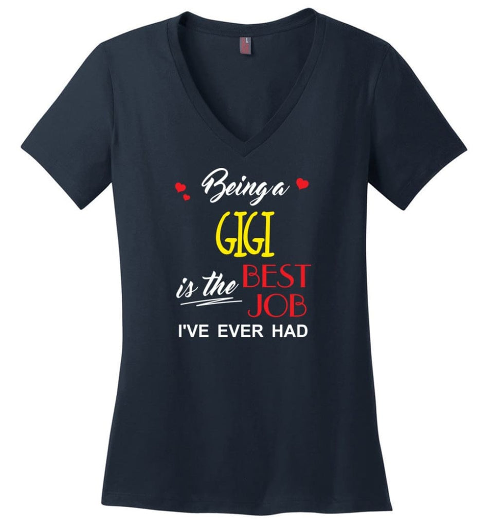 Being A Gigi Is The Best Job Gift For Grandparents Ladies V-Neck - Navy / M