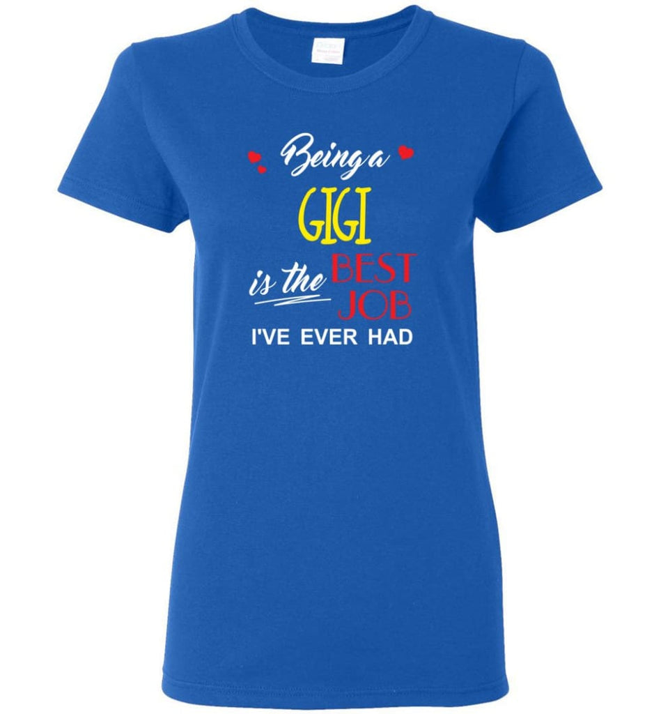 Being A Gigi Is The Best Job Gift For Grandparents Women Tee - Royal / M