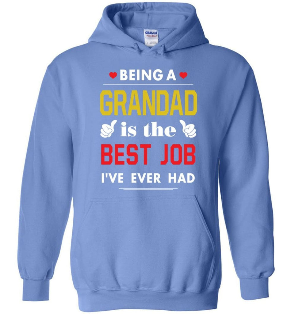 Being A Grandad Is The Best Job Gift For Grandparents Hoodie - Carolina Blue / M