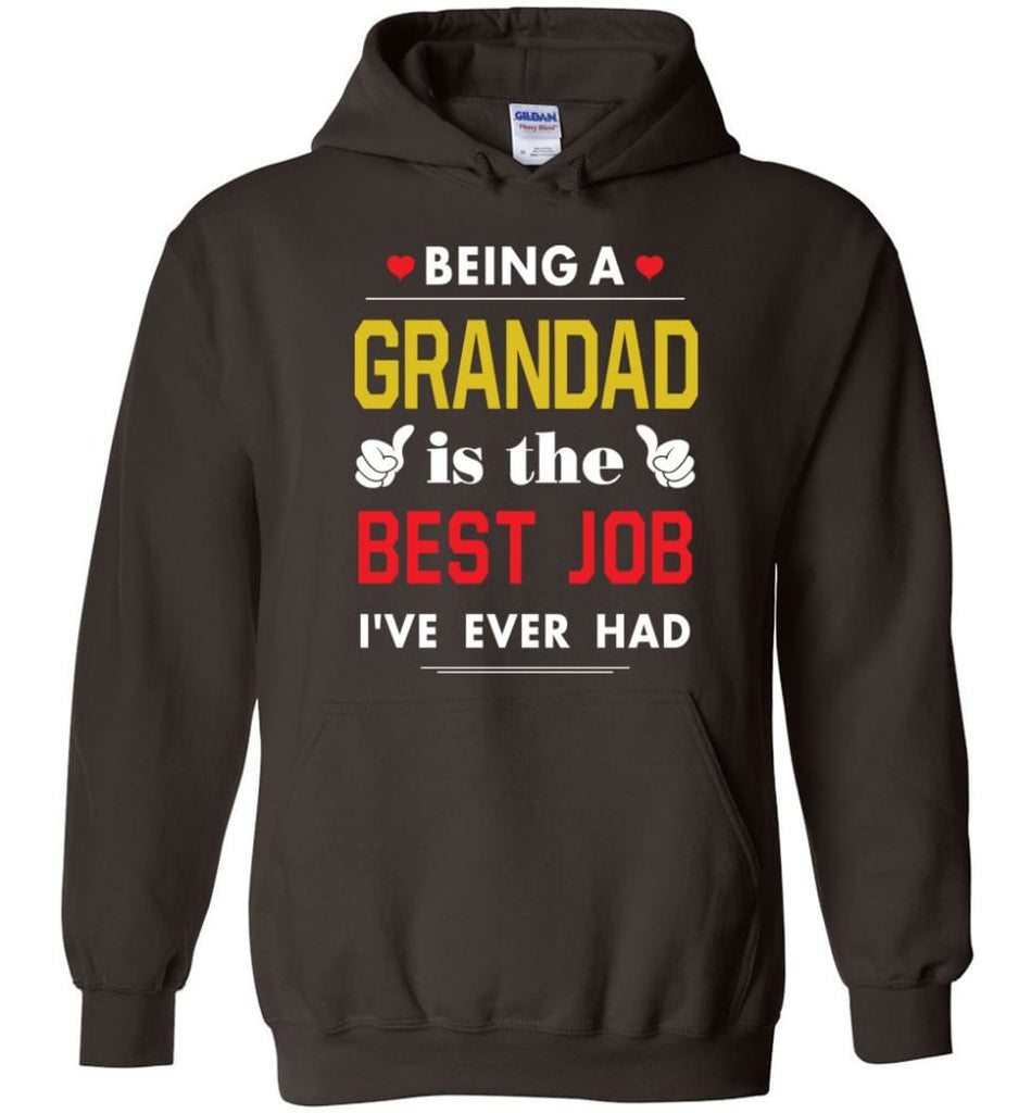 Being A Grandad Is The Best Job Gift For Grandparents Hoodie - Dark Chocolate / M
