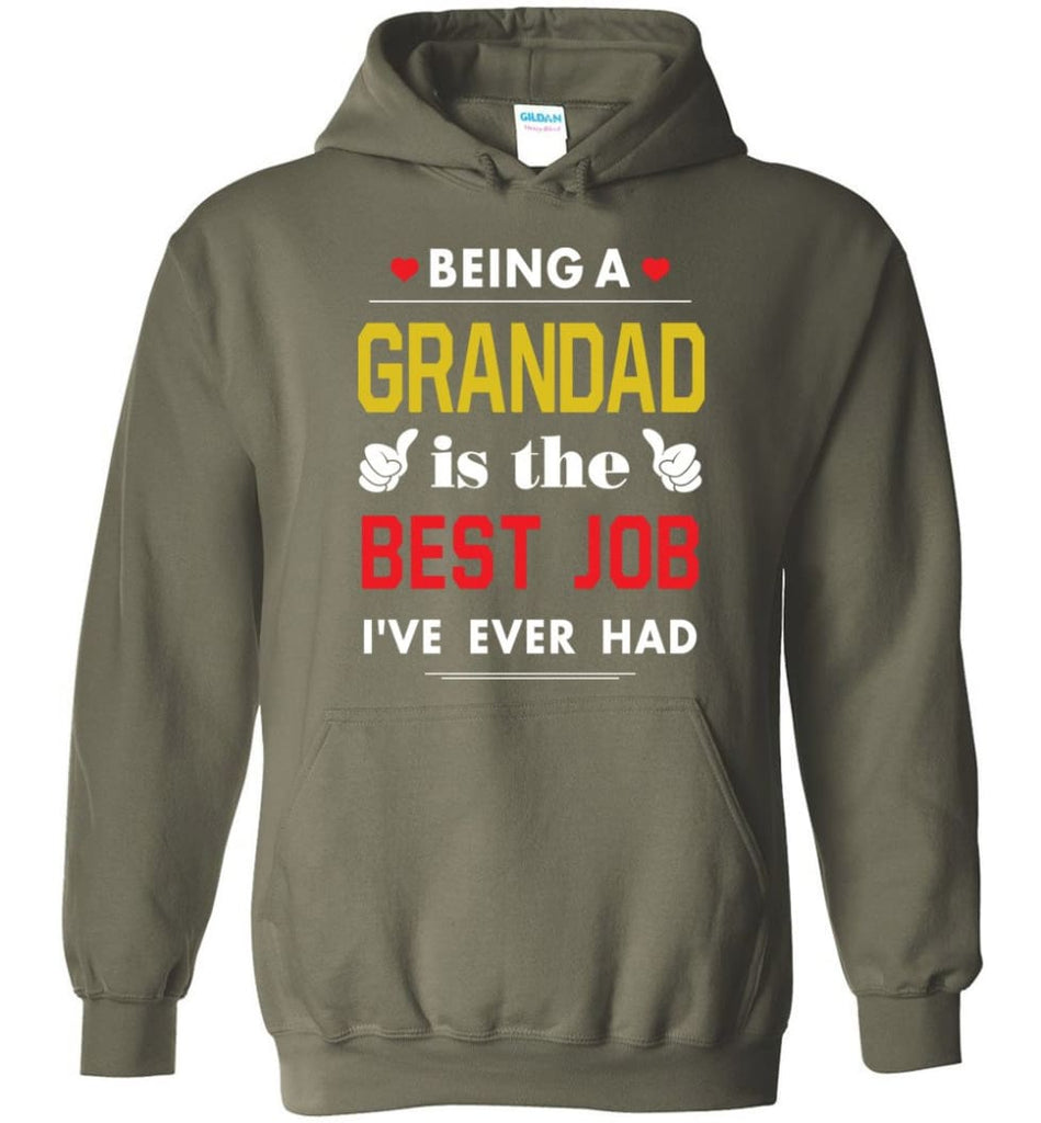 Being A Grandad Is The Best Job Gift For Grandparents Hoodie - Military Green / M