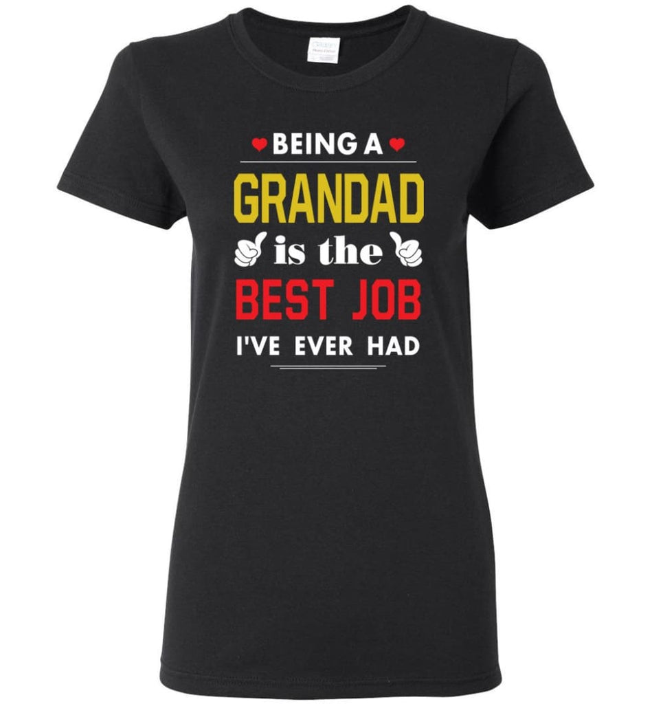 Being A Grandad Is The Best Job Gift For Grandparents Women Tee - Black / M