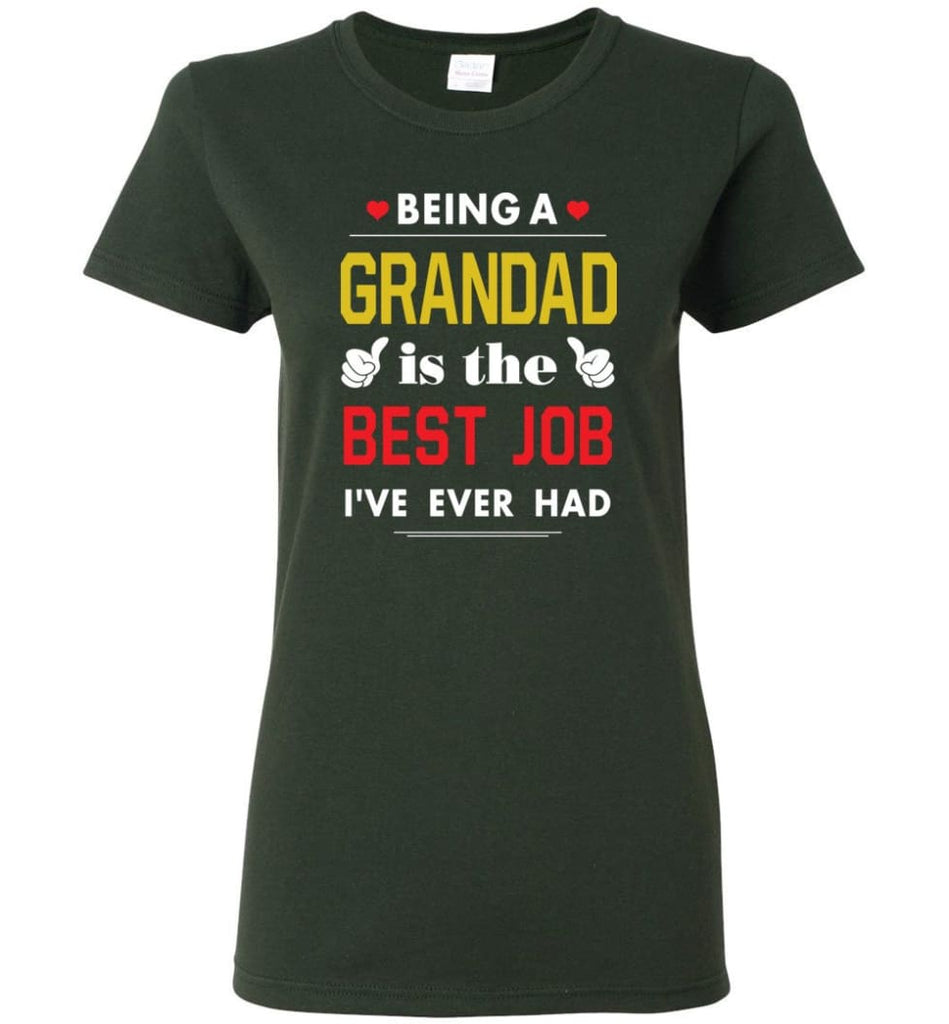 Being A Grandad Is The Best Job Gift For Grandparents Women Tee - Forest Green / M