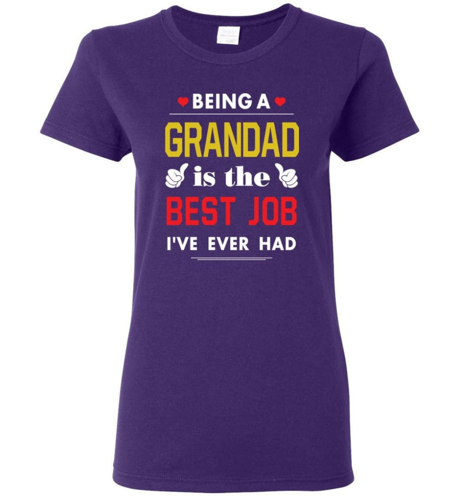Being A Grandad Is The Best Job Gift For Grandparents Women Tee - Purple / M